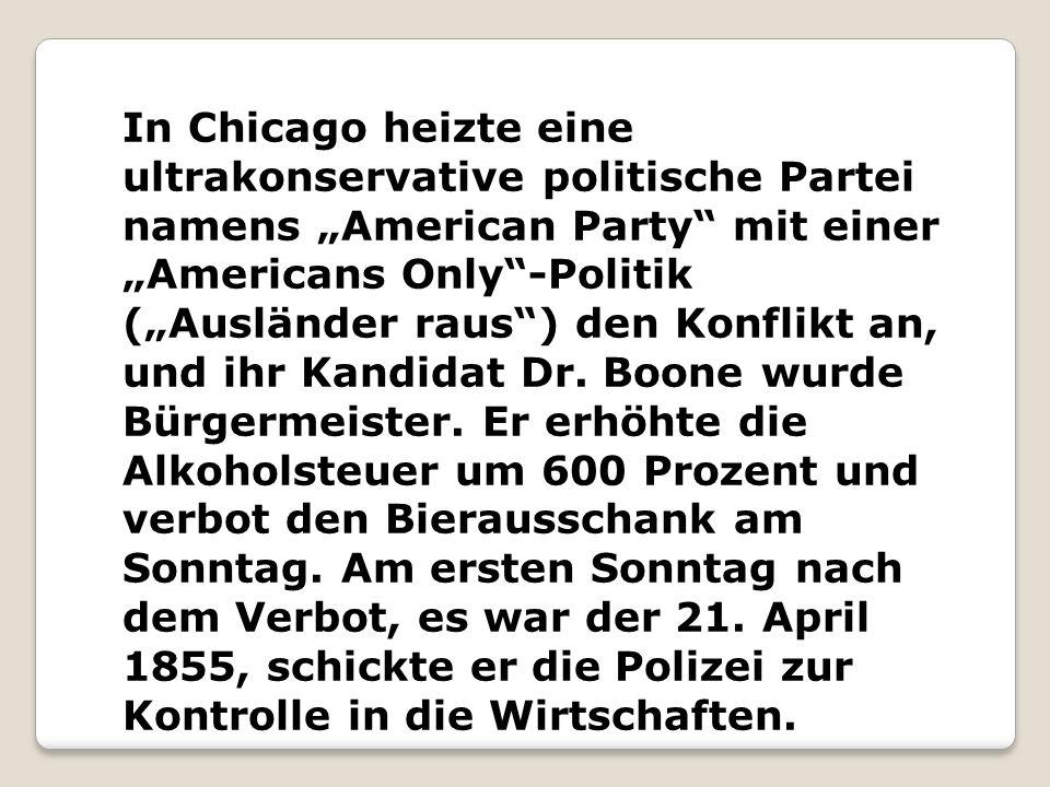 """In Chicago heizte eine ultrakonservative politische Partei namens """"American Party mit einer """"Americans Only -Politik (""""Ausländer raus ) den Konflikt an, und ihr Kandidat Dr."""