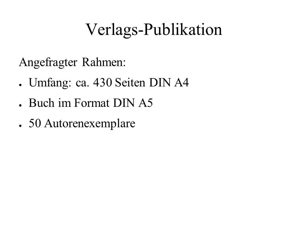 Verlags-Publikation Nicht geantwortet haben: ● Verlag Dr.