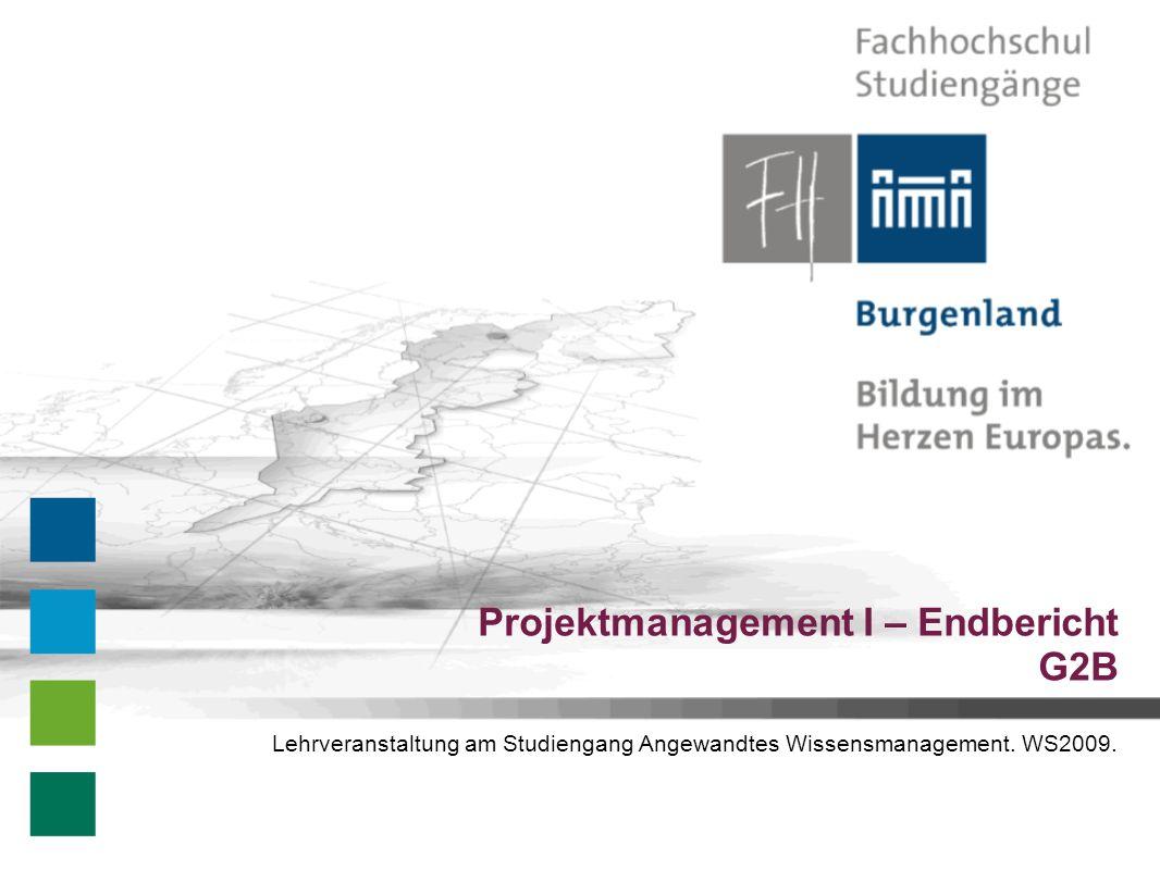 Lehrveranstaltung am Studiengang Angewandtes Wissensmanagement. WS2009. Projektmanagement I – Endbericht G2B