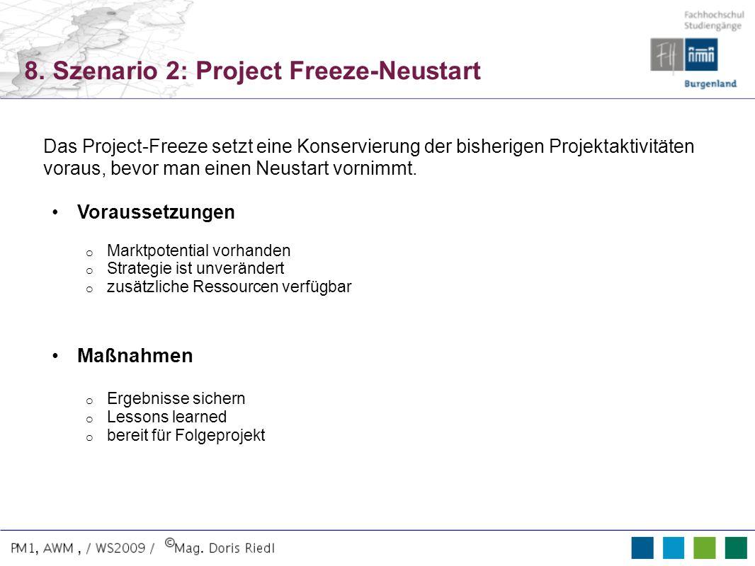 8. Szenario 2: Project Freeze-Neustart Das Project-Freeze setzt eine Konservierung der bisherigen Projektaktivitäten voraus, bevor man einen Neustart