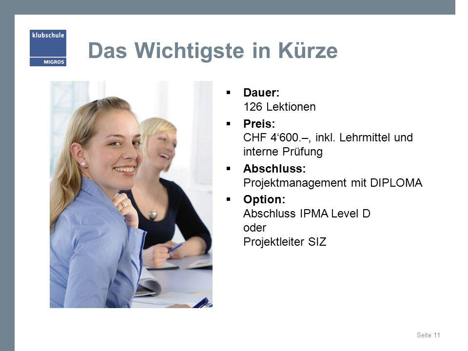 Das Wichtigste in Kürze  Dauer: 126 Lektionen  Preis: CHF 4'600.–, inkl.