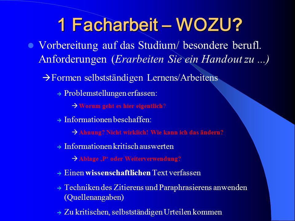 1 Facharbeit – WOZU . Vorbereitung auf das Studium/ besondere berufl.