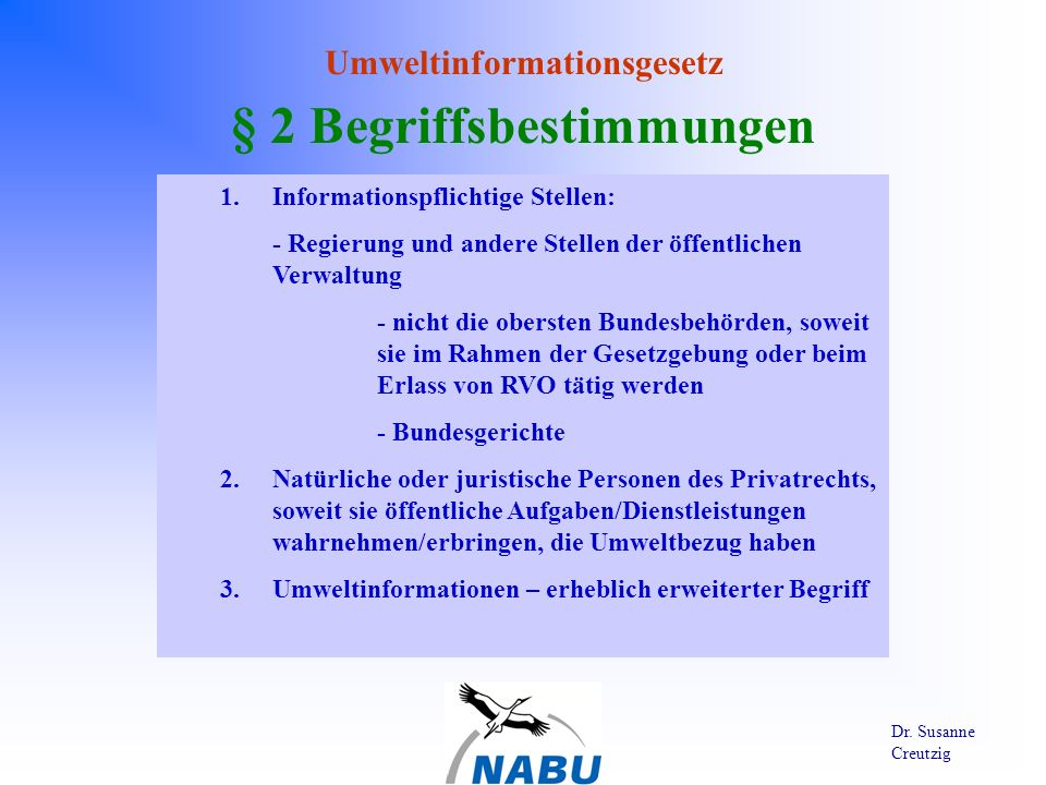 Umweltinformationsgesetz Dr. Susanne Creutzig § 2 Begriffsbestimmungen 1.