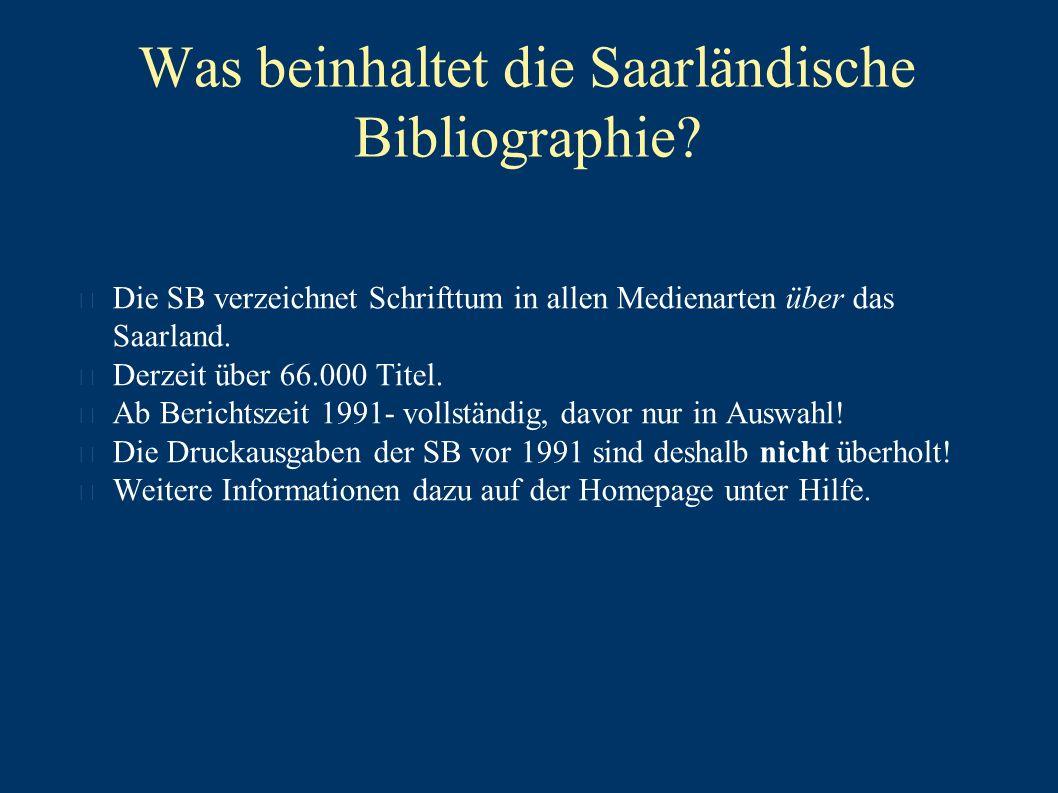 Was beinhaltet die Saarländische Bibliographie.