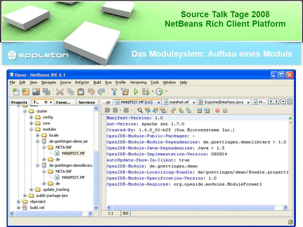 Source Talk Tage 2008 NetBeans Rich Client Platform Das Modulsystem: Aufbau eines Moduls