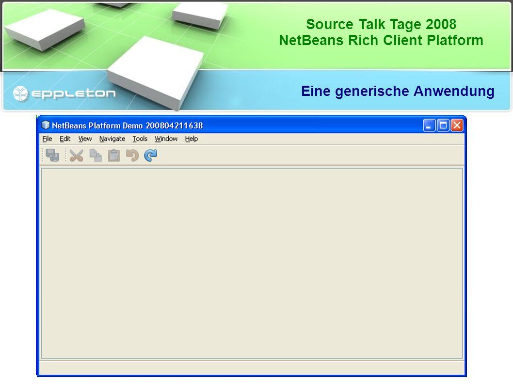 """Source Talk Tage 2008 NetBeans Rich Client Platform Eine generische Anwendung ● """"Leere"""" NetBeans Platform"""