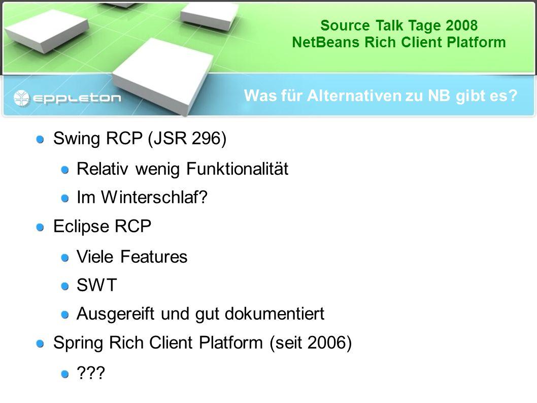 Source Talk Tage 2008 NetBeans Rich Client Platform SpikeFlow Creator ● Spikeflow ● http://www.nspike.com/