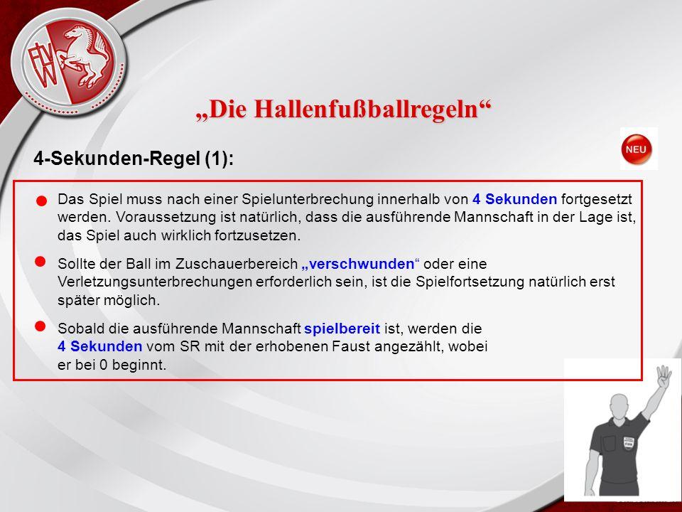Heiko Schneider KSL Bochum FLVW Kreis Bochum www.kreis-bochum.de 4-Sekunden-Regel (1): Das Spiel muss nach einer Spielunterbrechung innerhalb von 4 Sekunden fortgesetzt werden.