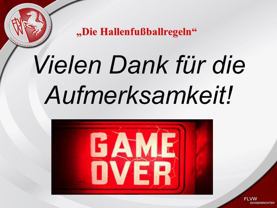 """Heiko Schneider KSL Bochum FLVW Kreis Bochum www.kreis-bochum.de """"Die Hallenfußballregeln Vielen Dank für die Aufmerksamkeit!"""