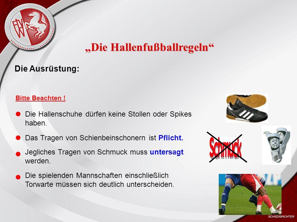 Heiko Schneider KSL Bochum FLVW Kreis Bochum www.kreis-bochum.de Anzahl der Spieler (1): Eine Mannschaft darf aus höchstens 15 Spielern bestehen, von denen mindestens 4, höchstens 6 gleichzeitig auf dem Spielfeld sein dürfen (Je nach Turnierordnung) Eine Mannschaft muss mindestens einen TW und zwei Feldspieler auf dem Spielfeld haben.