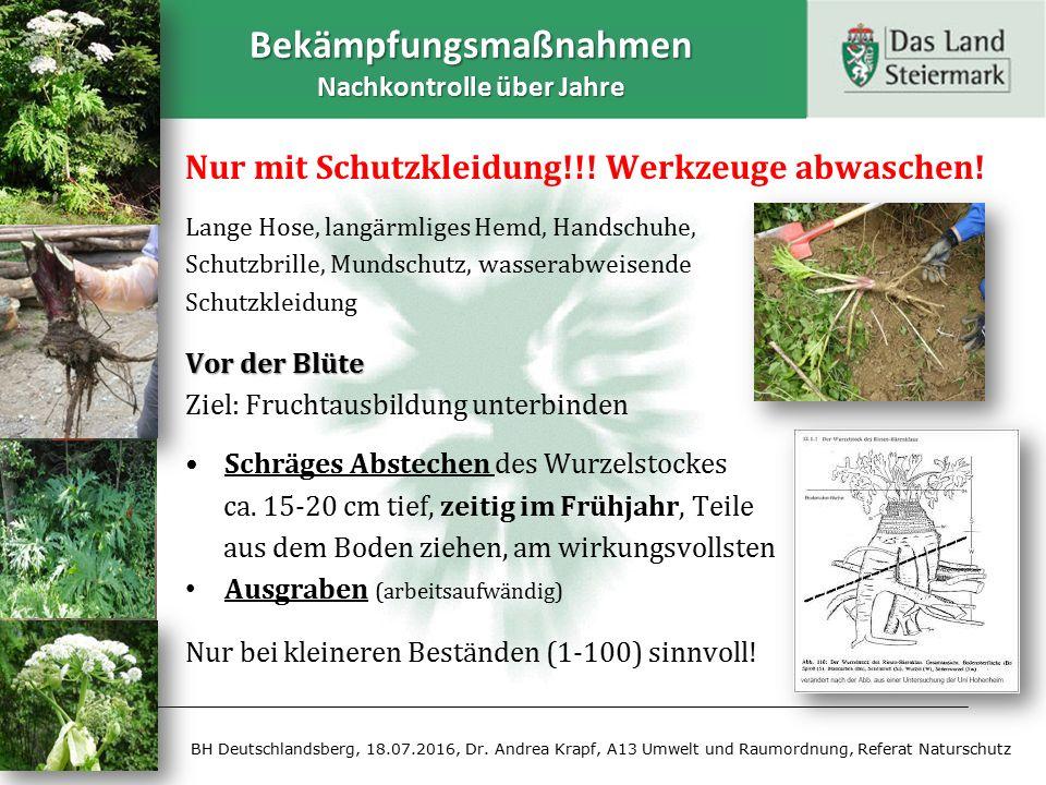 Bekämpfungsmaßnahmen Nachkontrolle über Jahre BH Deutschlandsberg, 18.07.2016, Dr. Andrea Krapf, A13 Umwelt und Raumordnung, Referat Naturschutz Nur m