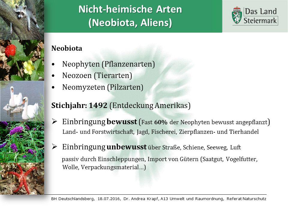 BH Deutschlandsberg, 18.07.2016, Dr. Andrea Krapf, A13 Umwelt und Raumordnung, Referat Naturschutz Nicht-heimische Arten (Neobiota, Aliens) Neobiota N