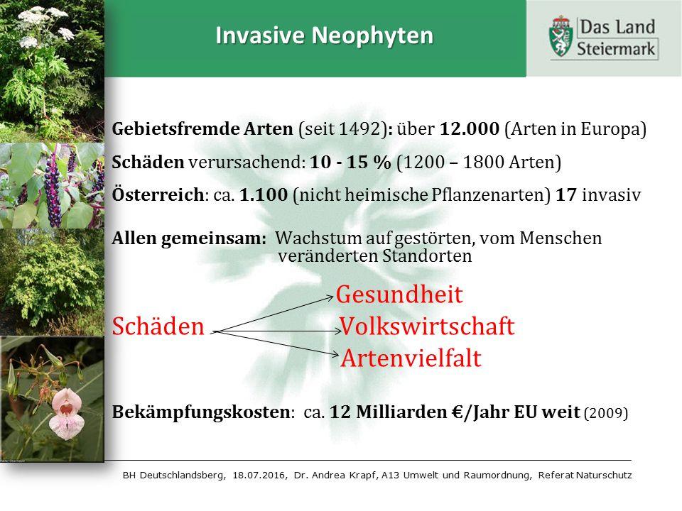 BH Deutschlandsberg, 18.07.2016, Dr. Andrea Krapf, A13 Umwelt und Raumordnung, Referat Naturschutz Invasive Neophyten Gebietsfremde Arten (seit 1492):