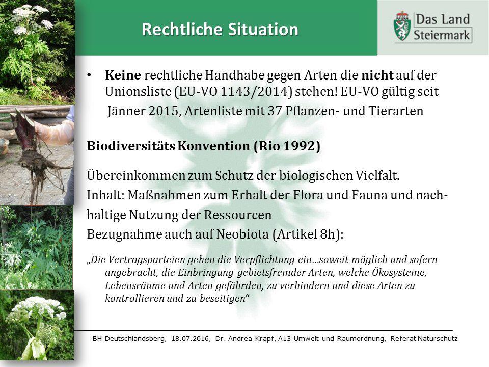 Rechtliche Situation Keine rechtliche Handhabe gegen Arten die nicht auf der Unionsliste (EU-VO 1143/2014) stehen.