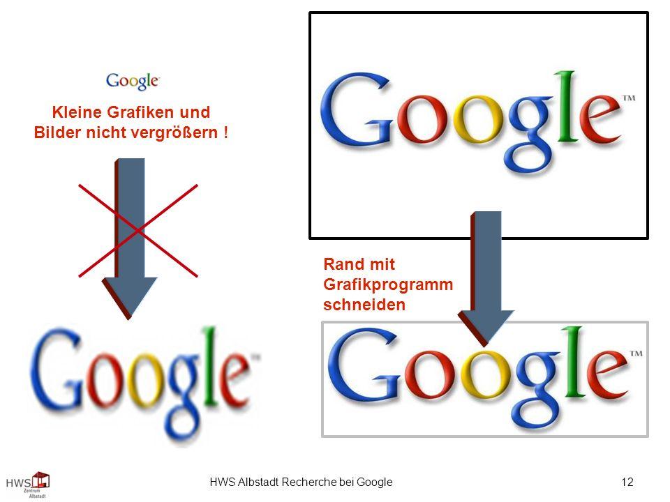 HWS Albstadt Recherche bei Google 12 Rand mit Grafikprogramm schneiden Kleine Grafiken und Bilder nicht vergrößern !