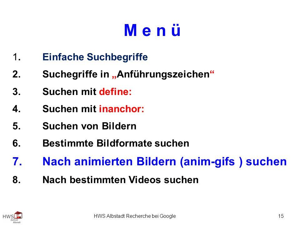 HWS Albstadt Recherche bei Google 15 M e n ü 1.