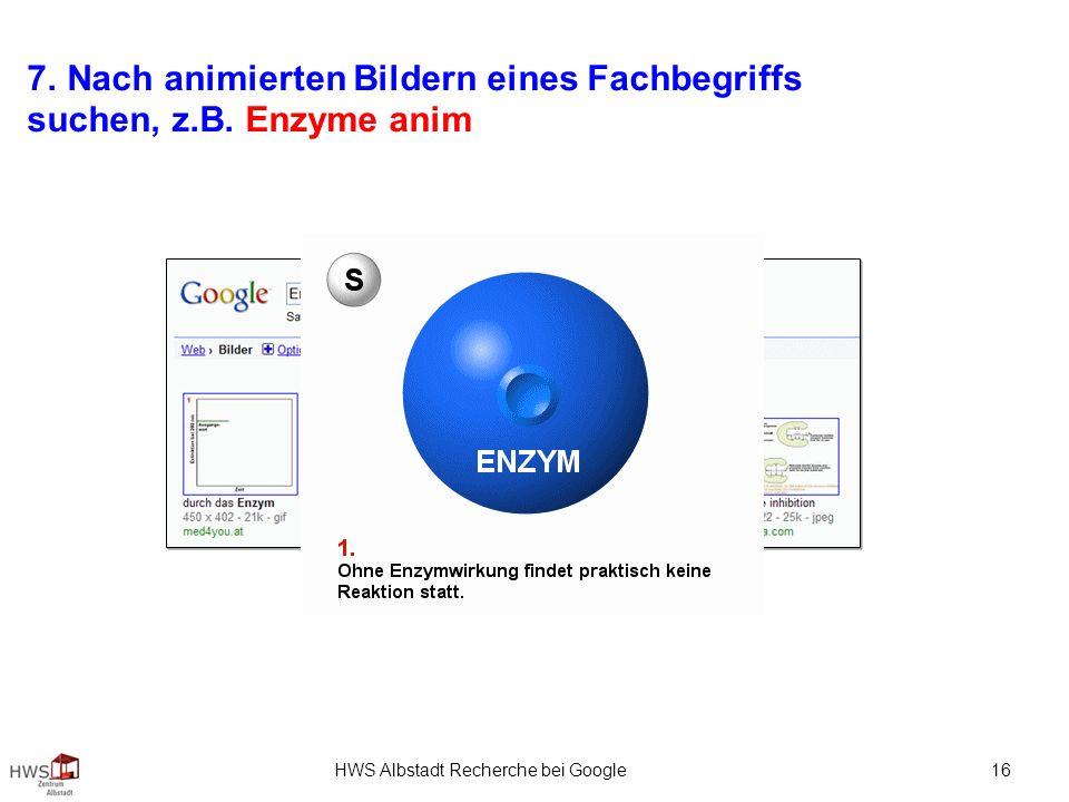 HWS Albstadt Recherche bei Google 16 7. Nach animierten Bildern eines Fachbegriffs suchen, z.B.