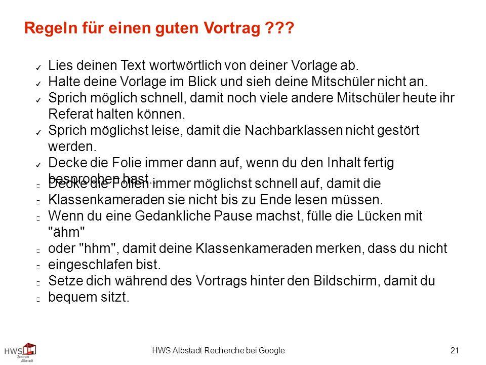 HWS Albstadt Recherche bei Google 21 Regeln für einen guten Vortrag .