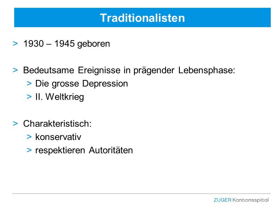 Traditionalisten >1930 – 1945 geboren >Bedeutsame Ereignisse in prägender Lebensphase: >Die grosse Depression >II.