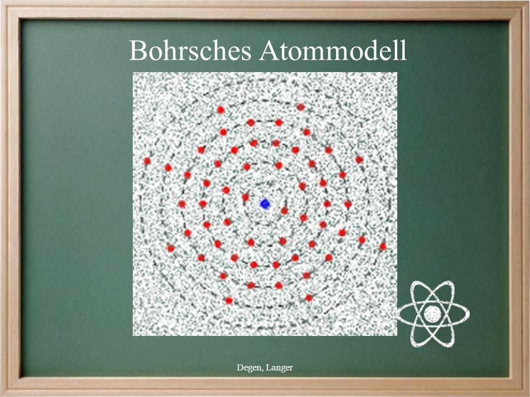 Degen, Langer Bohrsches Atommodell