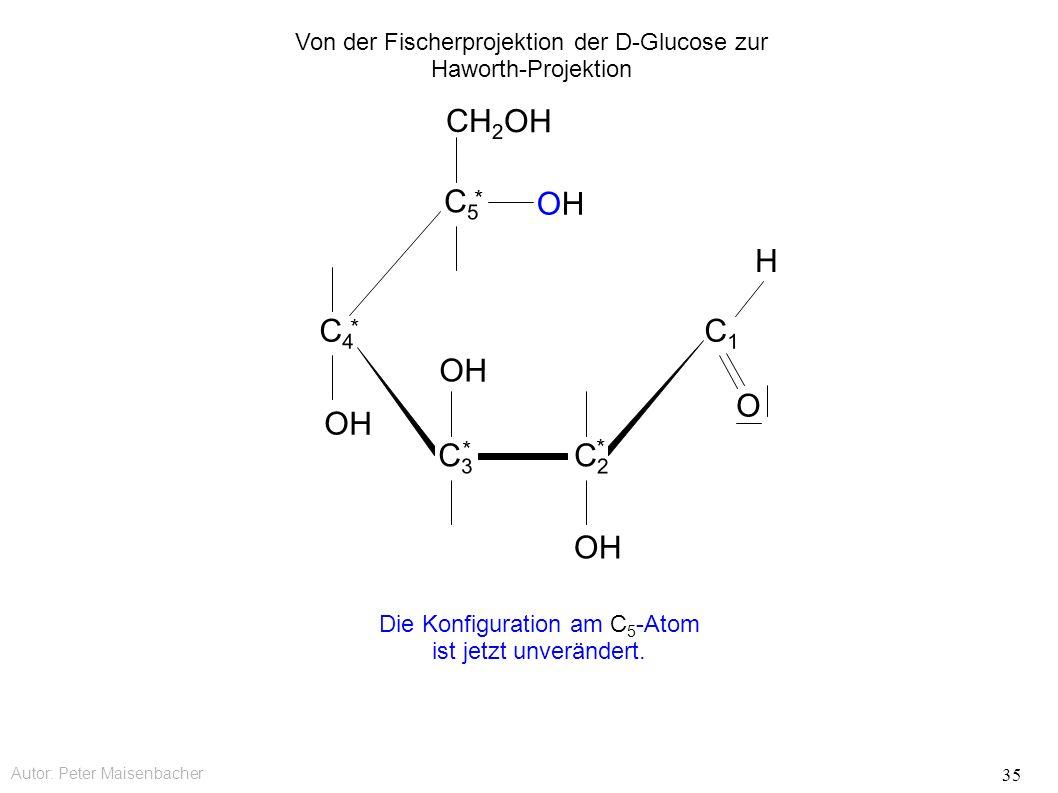 Autor: Peter Maisenbacher 35 OH OHOH CH 2 OH C5C5 * C4C4 * C3C3 * C2C2 * C1C1 O H Die Konfiguration am C 5 -Atom ist jetzt unverändert.