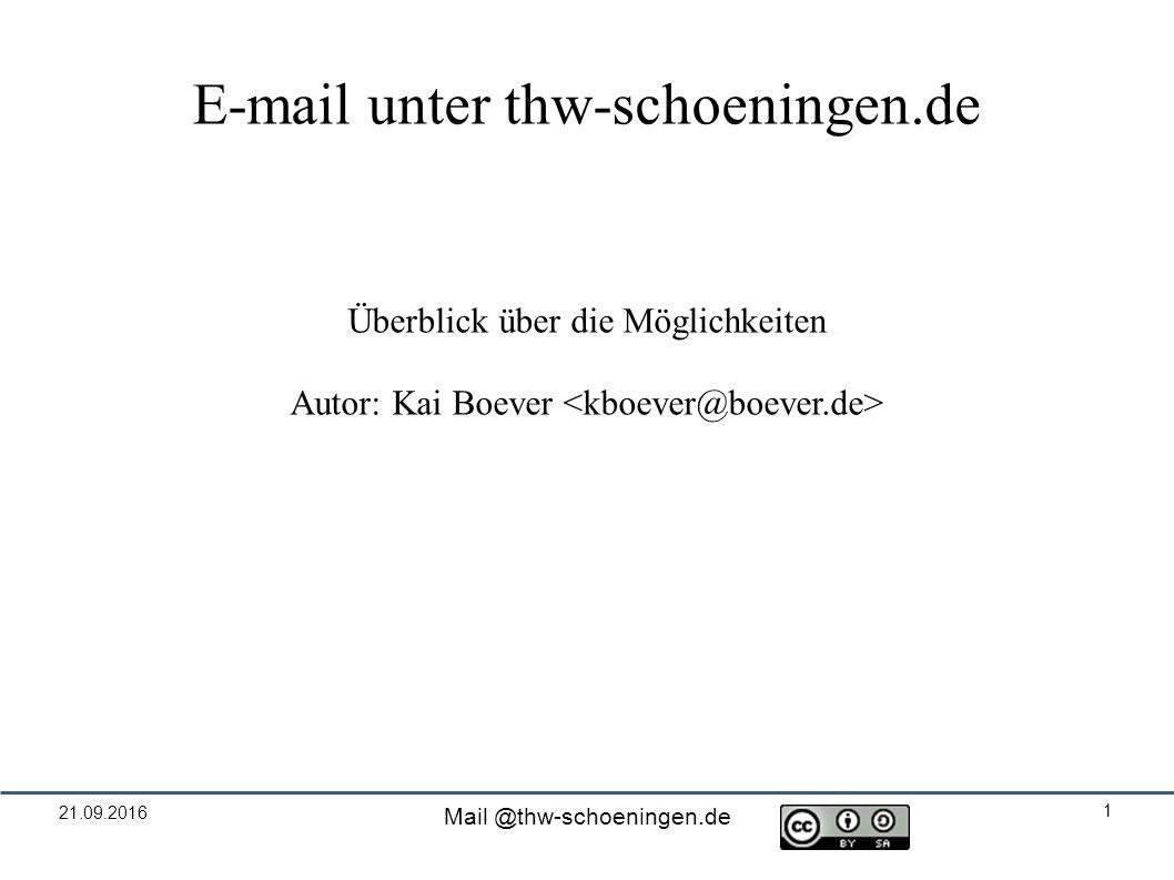 21.09.2016 Mail @thw-schoeningen.de 1 E-mail unter thw-schoeningen.de Überblick über die Möglichkeiten Autor: Kai Boever