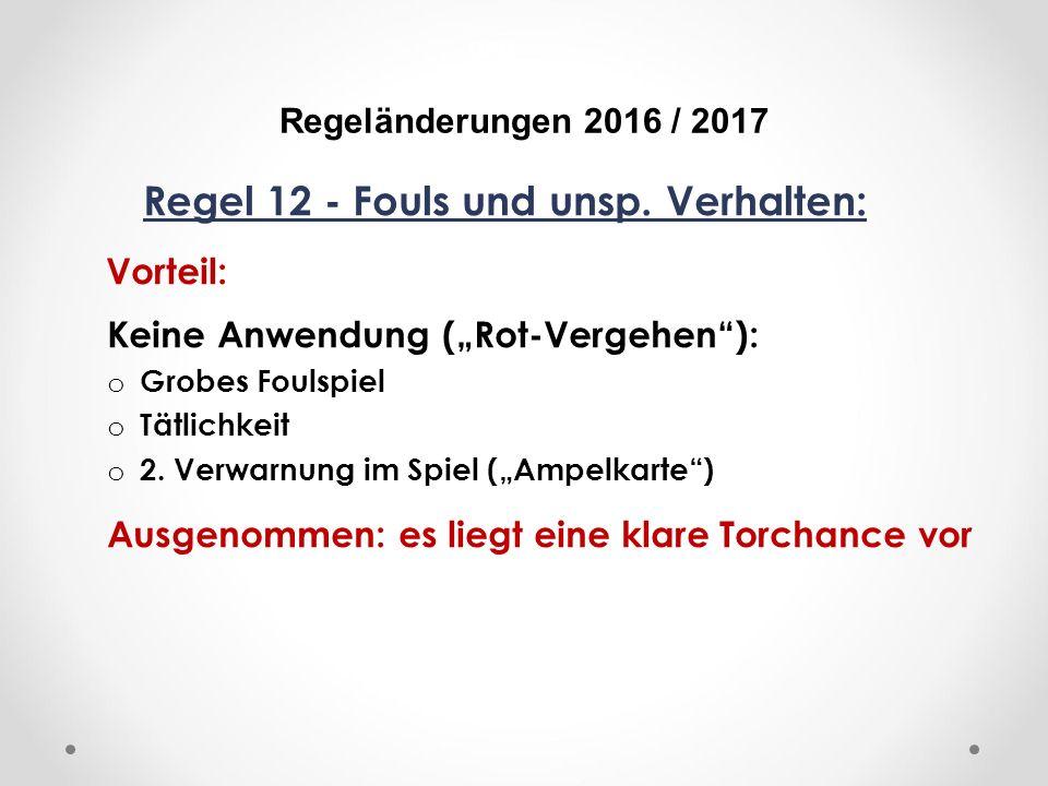 DFB Regeländerungen 2016 / 2017 Regel 12 - Fouls und unsp.