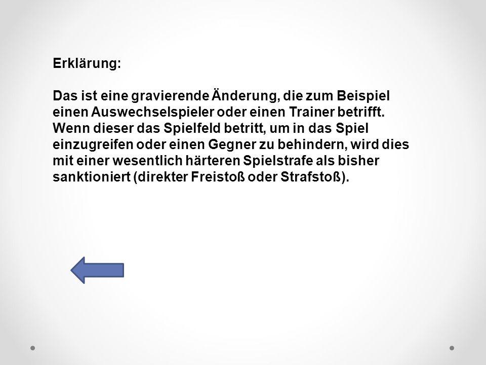 DFB Erklärung: Das ist eine gravierende Änderung, die zum Beispiel einen Auswechselspieler oder einen Trainer betrifft.