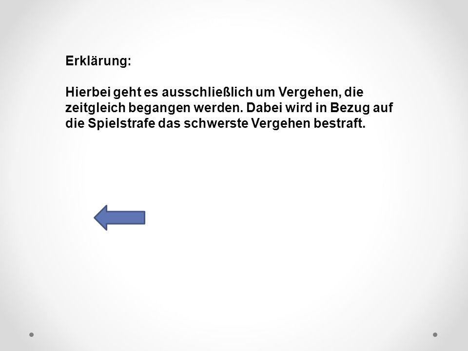 DFB Erklärung: Hierbei geht es ausschließlich um Vergehen, die zeitgleich begangen werden.