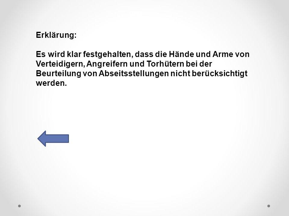 DFB Erklärung: Es wird klar festgehalten, dass die Hände und Arme von Verteidigern, Angreifern und Torhütern bei der Beurteilung von Abseitsstellungen nicht berücksichtigt werden.