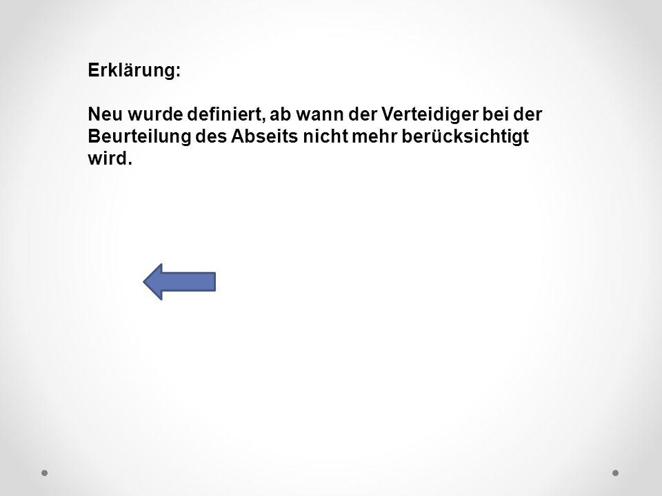 DFB Erklärung: Neu wurde definiert, ab wann der Verteidiger bei der Beurteilung des Abseits nicht mehr berücksichtigt wird.