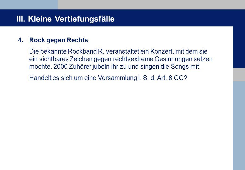 III. Kleine Vertiefungsfälle 4. Rock gegen Rechts Die bekannte Rockband R.