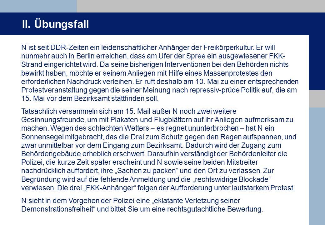 II.Übungsfall Vorüberlegungen Welche/s Grundrecht/e kommen in Betracht.