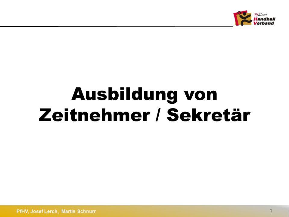 PfHV, Josef Lerch, Martin Schnurr 1 Ausbildung von Zeitnehmer / Sekretär