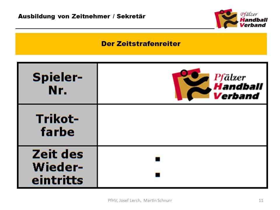 Der Zeitstrafenreiter Ausbildung von Zeitnehmer / Sekretär 11PfHV, Josef Lerch, Martin Schnurr