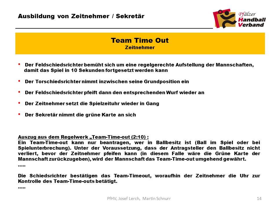 Team Time Out Zeitnehmer Ausbildung von Zeitnehmer / Sekretär Der Feldschiedsrichter bemüht sich um eine regelgerechte Aufstellung der Mannschaften, d