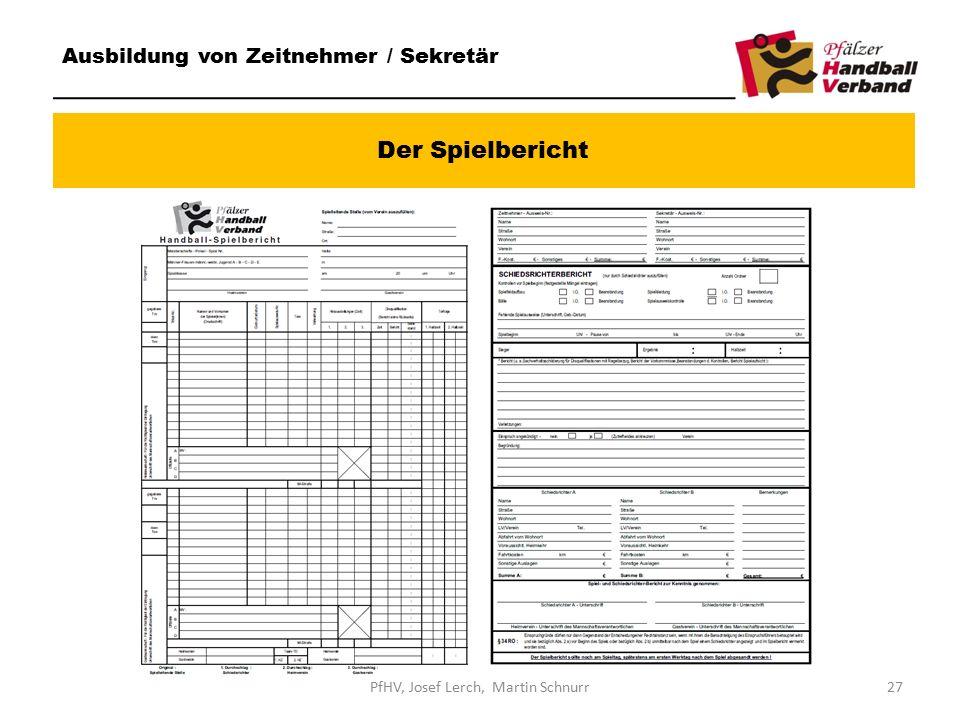 Der Spielbericht Ausbildung von Zeitnehmer / Sekretär 27PfHV, Josef Lerch, Martin Schnurr