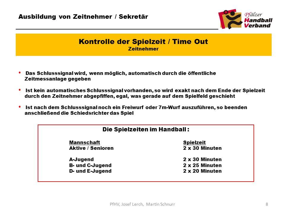 Kontrolle der Spielzeit / Time Out Zeitnehmer Ausbildung von Zeitnehmer / Sekretär Das Schlusssignal wird, wenn möglich, automatisch durch die öffentl