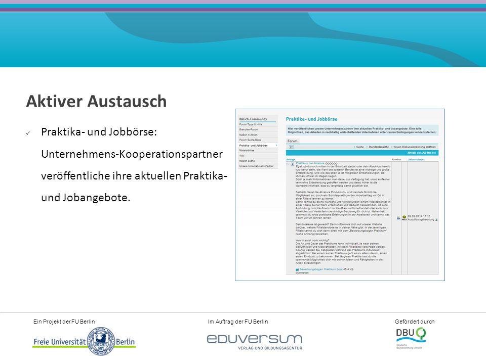 Ein Projekt der FU Berlin Im Auftrag der FU Berlin Gefördert durch Aktiver Austausch Praktika- und Jobbörse: Unternehmens-Kooperationspartner veröffentliche ihre aktuellen Praktika- und Jobangebote.