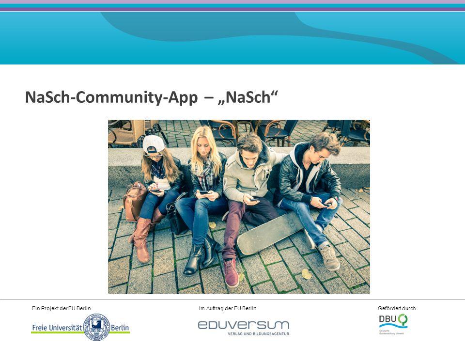 """Ein Projekt der FU Berlin Im Auftrag der FU Berlin Gefördert durch NaSch-Community-App – """"NaSch"""