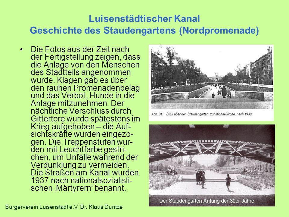 Bürgerverein Luisenstadt e.V. Dr. Klaus Duntze Luisenstädtischer Kanal Geschichte des Staudengartens (Nordpromenade) Die Fotos aus der Zeit nach der F