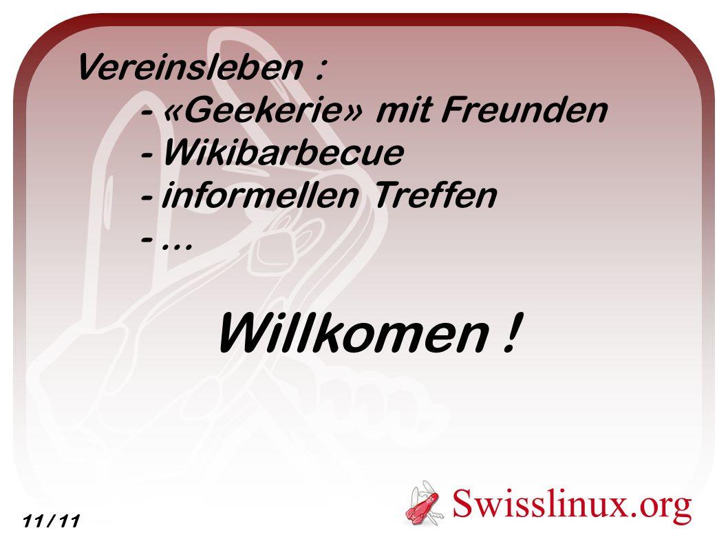 Swisslinux.org Vereinsleben : - «Geekerie» mit Freunden - Wikibarbecue - informellen Treffen -...