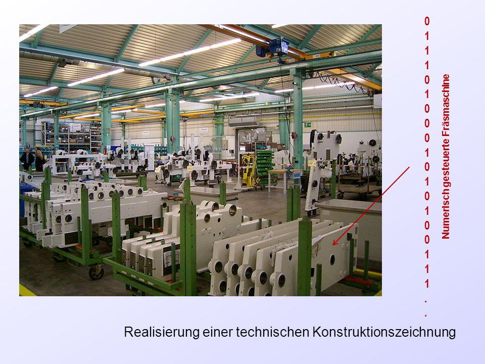 Realisierung einer technischen Konstruktionszeichnung 0111010001010100111..0111010001010100111.. Numerisch gesteuerte Fräsmaschine