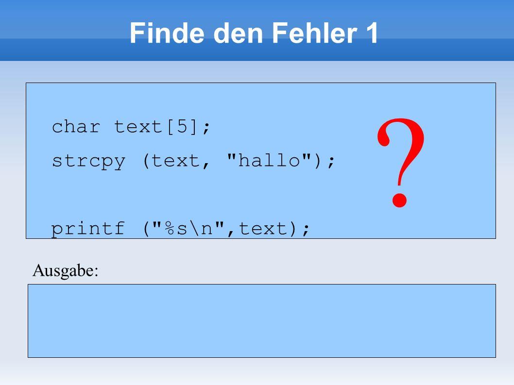 Finde den Fehler 9 char *buffer = malloc (16); buffer = realloc (buffer,32); if (buffer == NULL) { free (buffer); } char *buffer = malloc (16); buffer = realloc (buffer,32); if (buffer == NULL) { free (buffer); } .