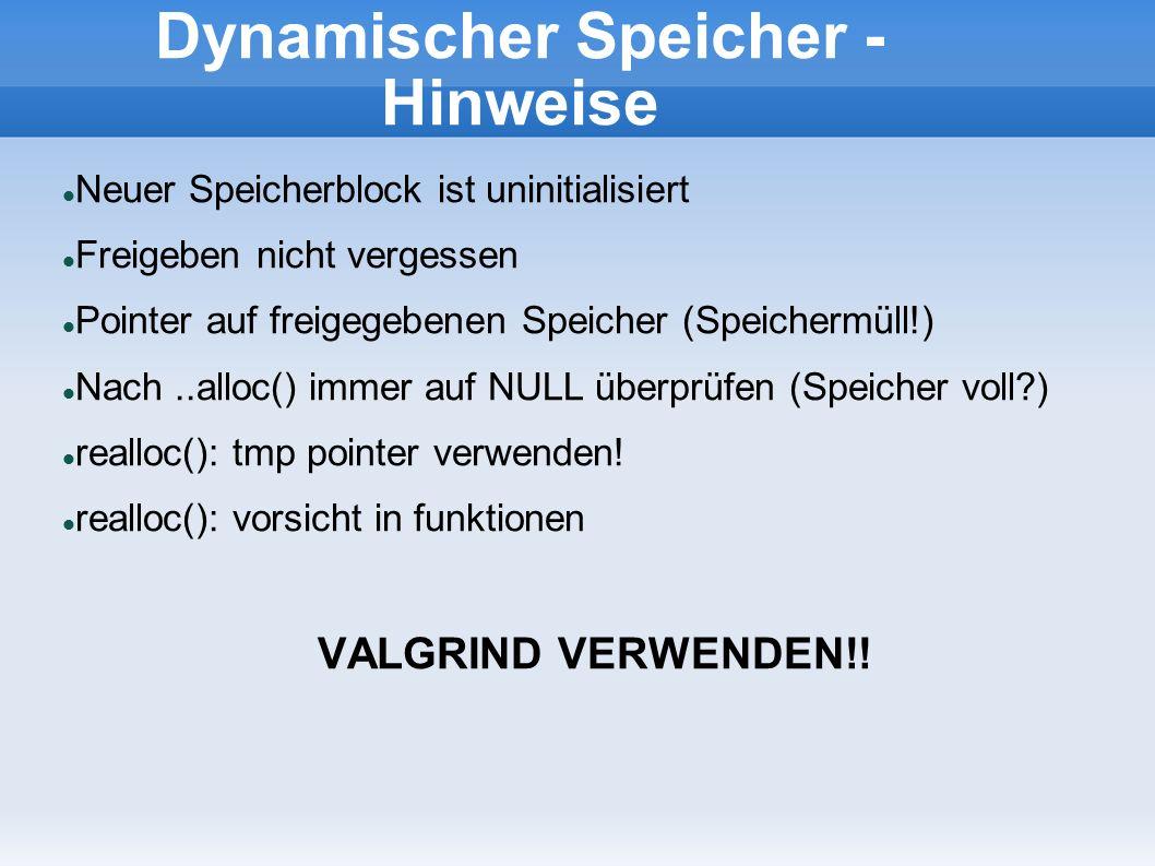Dynamischer Speicher - Hinweise Neuer Speicherblock ist uninitialisiert Freigeben nicht vergessen Pointer auf freigegebenen Speicher (Speichermüll!) N