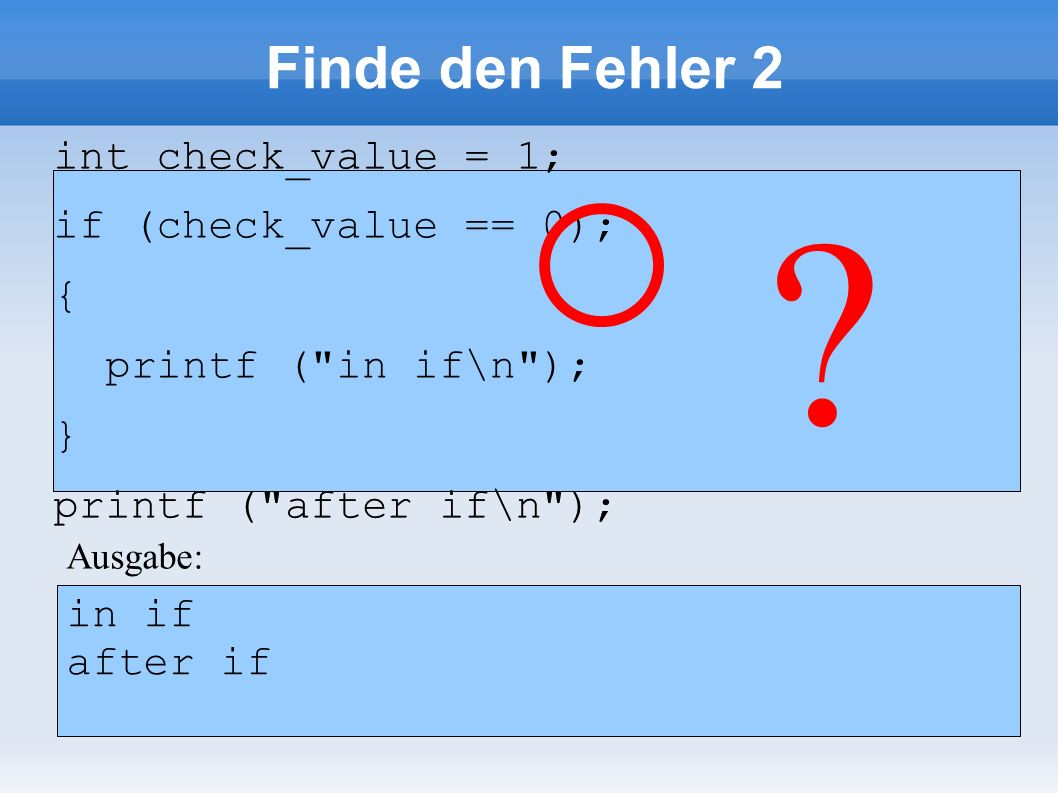 void getNextEven(unsigned int number) { if ((number % 2) == 1) number++; } void getNextEven(unsigned int number) { if ((number % 2) == 1) number++; } Ausgabe: Finde den Fehler 3 int number = 3; getNextEven(number); printf ( %d\n ,number); ?