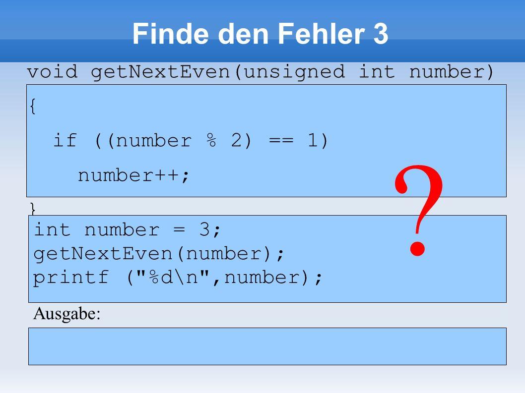 Finde den Fehler 8 int *pointer; pointer = malloc (10); pointer[9] = 1; printf ( %d\n , pointer[9]); int *pointer; pointer = malloc (10); pointer[9] = 1; printf ( %d\n , pointer[9]); .
