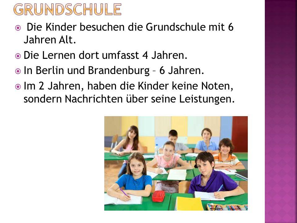  Die Kinder besuchen die Grundschule mit 6 Jahren Alt.