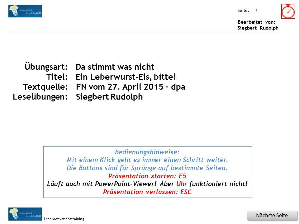 Übungsart: Seite: Bearbeitet von: Siegbert Rudolph Lesemotivationstraining Titel: Quelle: Nächste Seite 1 Übungsart: Titel: Textquelle: Leseübungen: D