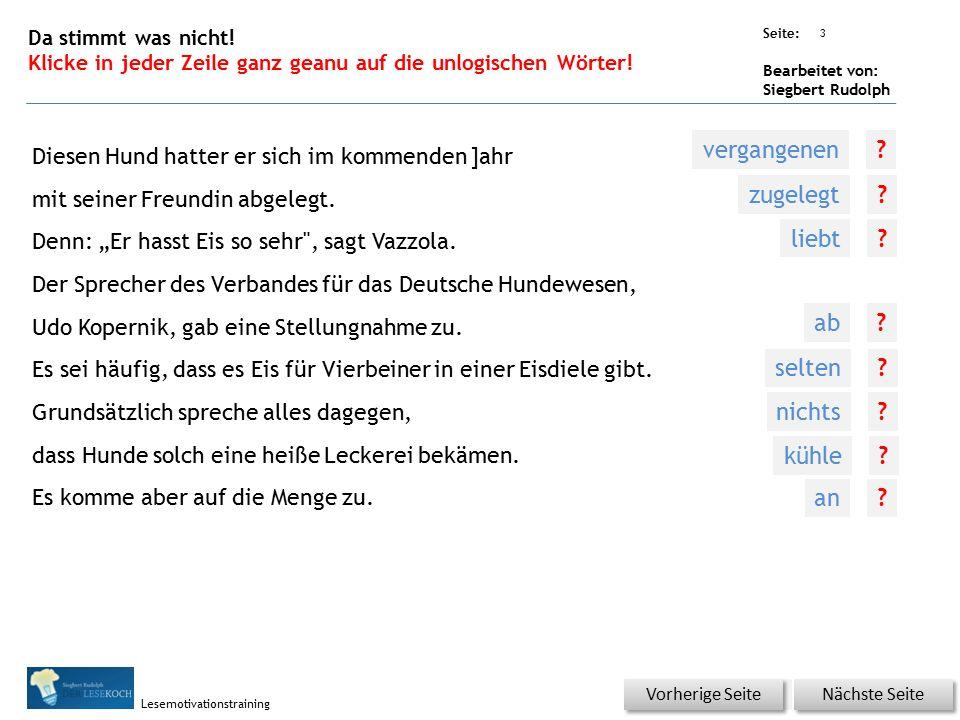 Übungsart: Seite: Bearbeitet von: Siegbert Rudolph Lesemotivationstraining 4 Artikel - richtig 4 Nächste Seite Vorherige Seite Ein Leberwurst-Eis, bitte.